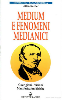 Allan Kardec - Medium e fenomeni medianici